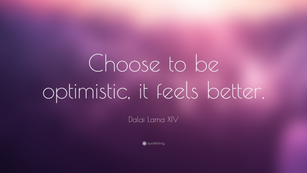 2888-dalai-lama-xiv-quote-choose-to-be-optimistic-it-feels-better